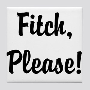 Fitch, Please! Tile Coaster