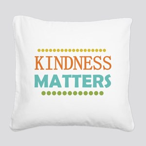 Kindness Matters Square Canvas Pillow