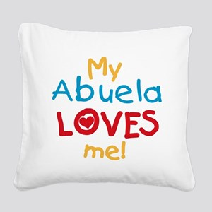 My Abuela Loves Me Square Canvas Pillow