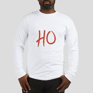 Just say HO Long Sleeve T-Shirt