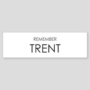 Remember Trent Bumper Sticker