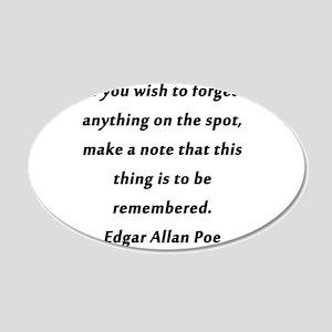 Forgetfullness Poe 20x12 Oval Wall Decal