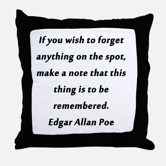 Forgetfullness Poe Throw Pillow