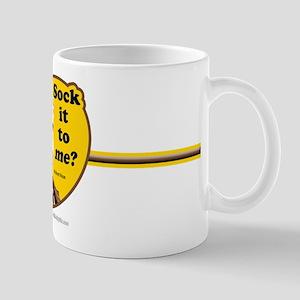 Sock it to me... Mug