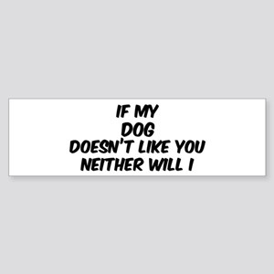 If my Dog Bumper Sticker