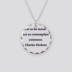Dickens On Existence Necklace Circle Charm
