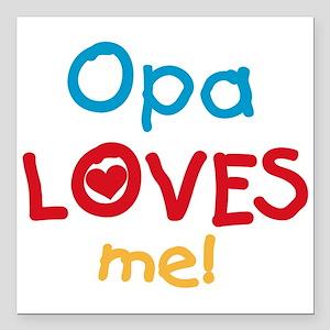 "Opa Loves Me Square Car Magnet 3"" x 3"""