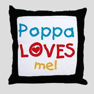 Poppa Loves Me Throw Pillow