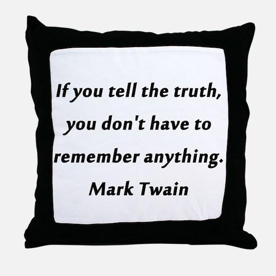 Twain On Truth Throw Pillow
