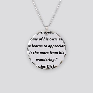 Dickens On Traveling and Home Necklace Circle Char