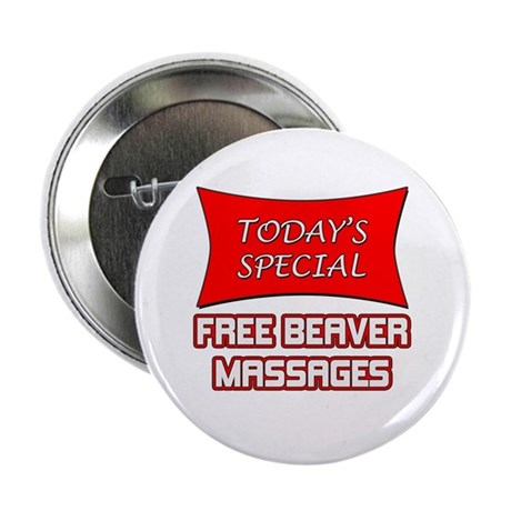 "Todays Special Free Beaver Massages 2.25"" Button ("