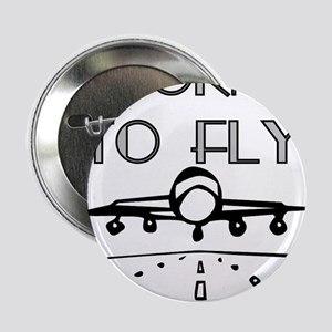 """Born to Fly 2.25"""" Button"""