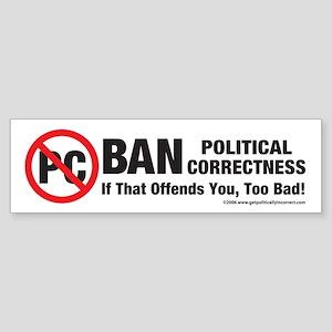 Ban Political Correctness Bumper Sticker