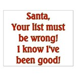 Santa's List is wrong I've been good Small Poster