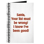 Santa's List is wrong I've been good Journal