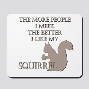 Like My Squirrel Mousepad