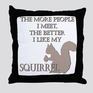 Like My Squirrel Throw Pillow