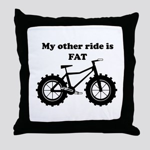 My other ride is Fat Throw Pillow
