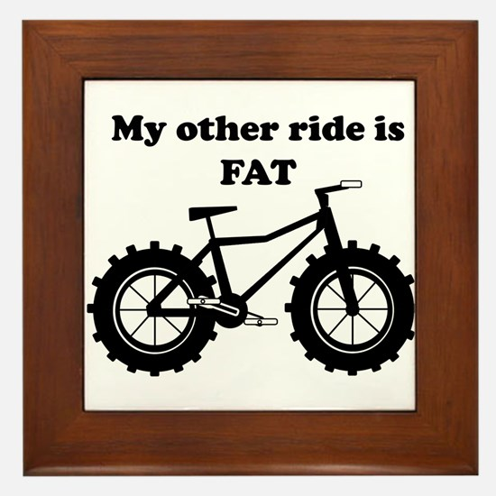 My other ride is Fat Framed Tile