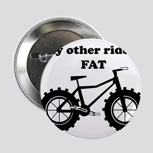 """My other ride is Fat 2.25"""" Button"""