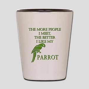 Like My Parrot Shot Glass