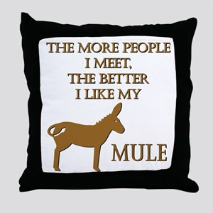 Like My Mule Throw Pillow