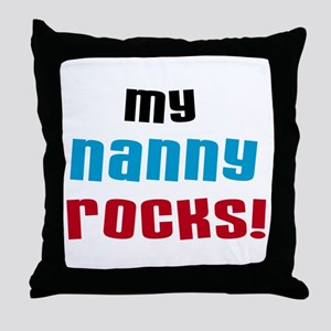 My Nanny Rocks Throw Pillow