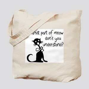 cat saying w/ attitude Tote Bag