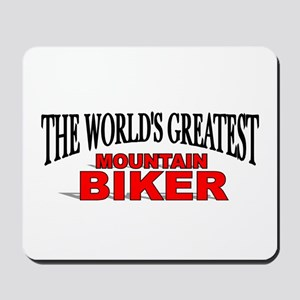 """The World's Greatest Mountain Biker"" Mousepad"
