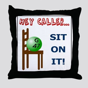 Sit on it caller! Throw Pillow