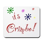 It's The Crimbo Mousepad