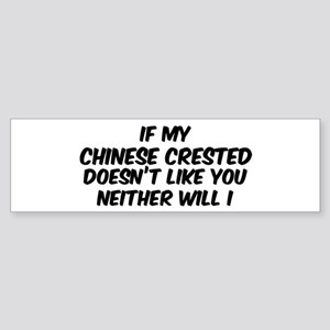 If my Chinese Crested Bumper Sticker