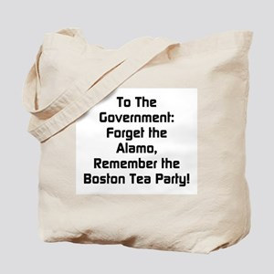 To The Government Forget The Alamo Tote Bag