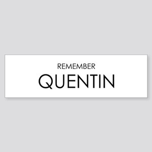 Remember Quentin Bumper Sticker