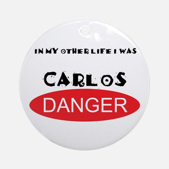 In My Other Life I Was Carlos Danger Ornament (Rou