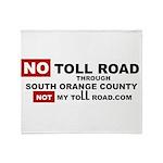 No Toll Road Through South Orange County Throw Bla