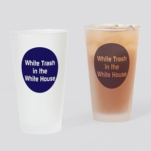 White trash in the White House Drinking Glass