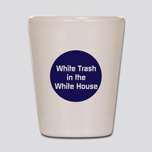 White trash in the White House Shot Glass