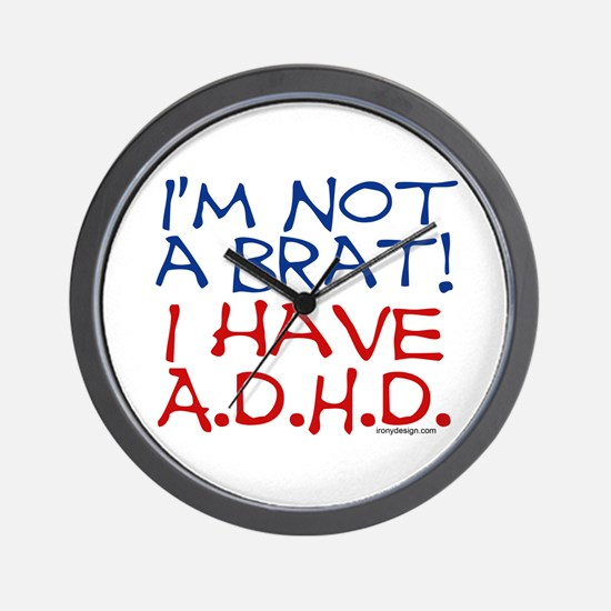 I'm not a brat! I have ADHD! Wall Clock
