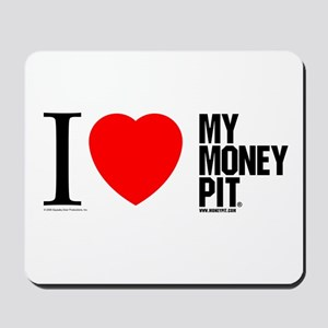 'I (Heart) My Money Pit'  Mousepad