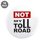 "No Toll Road Through South 3.5"" Button (10 Pa"