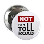 "No Toll Road Through South 2.25"" Button (100"