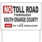 No Toll Road Through South Orange County Yard Sign