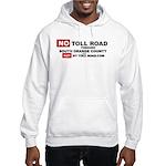 No Toll Road Through South Orange County Sweatshir