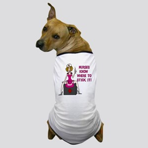 Nurses Know Where to Stick It Dog T-Shirt