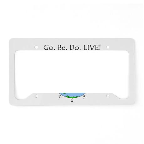 Go. Be. Do. LIVE! License Plate Holder