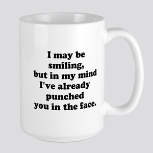 Ive already punched you in the face Mug