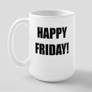 Happy Friday! Large Mug