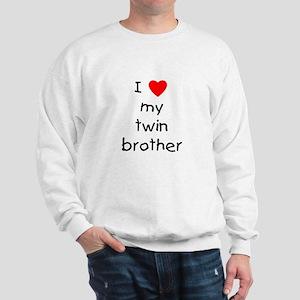 I love my twin brother Sweatshirt