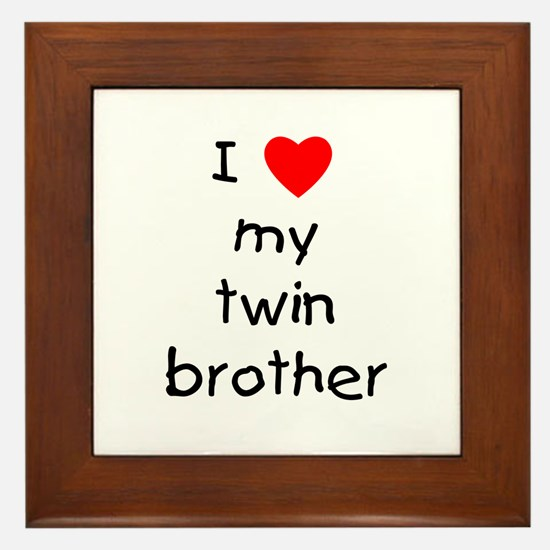 I love my twin brother Framed Tile